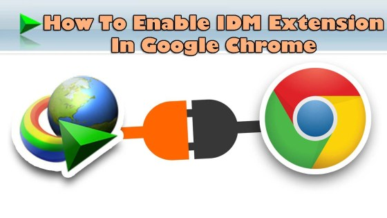 How To Enable IDM Extension In Google Chrome | Free Apps For